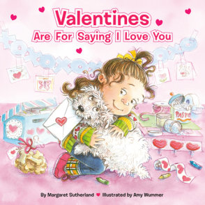 Valentines Are for Saying I Love You