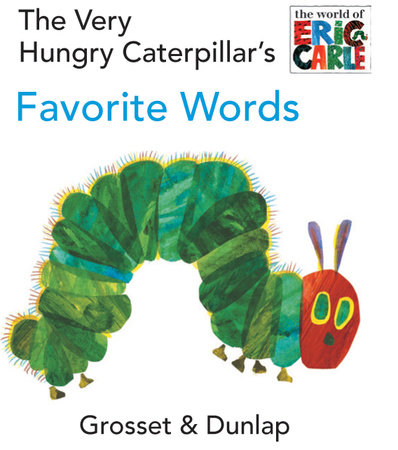 The Very Hungry Caterpillar's Favorite Words by Eric Carle