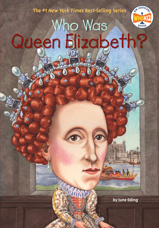 Who Was Queen Elizabeth? by June Eding and Who HQ