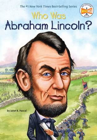 Who Was Abraham Lincoln? by Janet B. Pascal and Who HQ