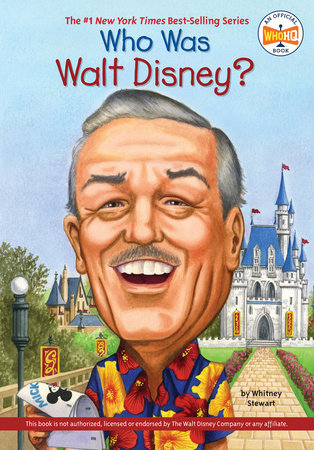 Who Was Walt Disney? by Whitney Stewart and Who HQ