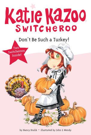 Don't Be Such a Turkey! by Nancy Krulik