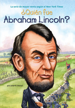 ¿Quién fue Abraham Lincoln? by Janet B. Pascal and Who HQ
