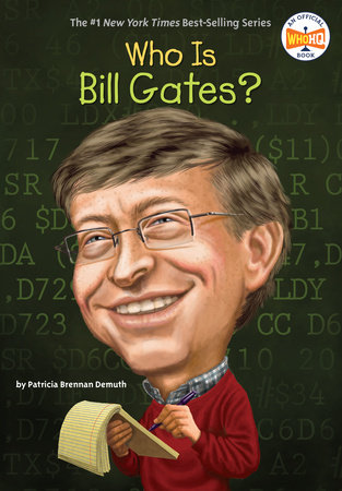 Who Is Bill Gates? by Patricia Brennan Demuth and Who HQ