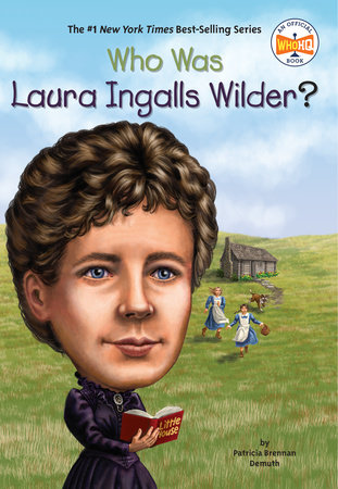 Who Was Laura Ingalls Wilder? by Patricia Brennan Demuth and Who HQ