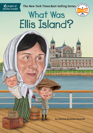 What Was Ellis Island? by Patricia Brennan Demuth and Who HQ