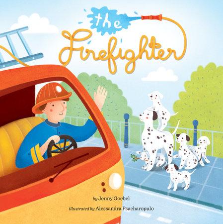 The Firefighter by Jenny Goebel