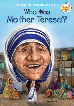 Who Was Mother Teresa? by Jim Gigliotti and Who HQ
