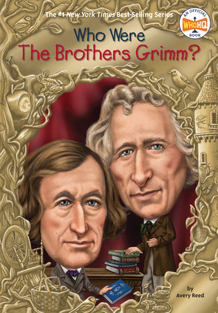 Who Were the Brothers Grimm? by Avery Reed and Who HQ