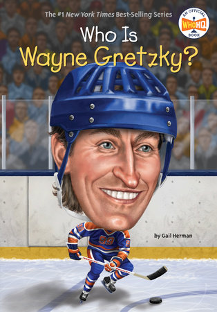 Who Is Wayne Gretzky? by Gail Herman and Who HQ