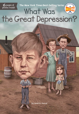What Was the Great Depression? by Janet B. Pascal and Who HQ