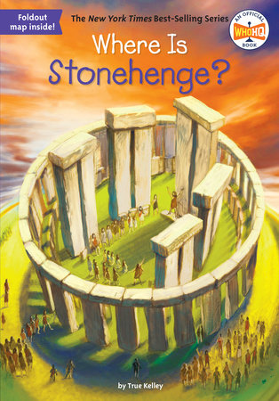 Where Is Stonehenge? by True Kelley and Who HQ