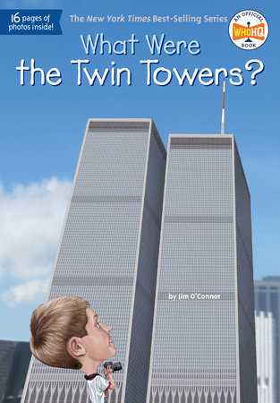 What Were the Twin Towers? by Jim O'Connor, Who HQ |  PenguinRandomHouse com: Books
