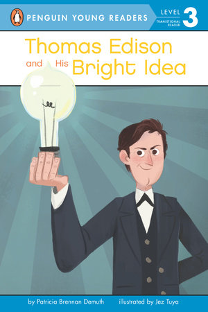 Thomas Edison and His Bright Idea by Patricia Brennan Demuth