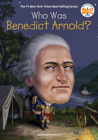 Who Was Benedict Arnold? by James Buckley, Jr. and Who HQ