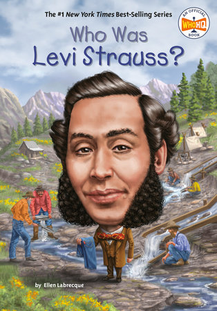 Who Was Levi Strauss? by Ellen Labrecque and Who HQ