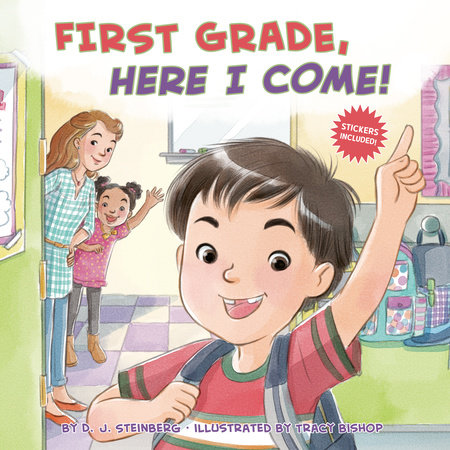 First Grade, Here I Come! by D.J. Steinberg