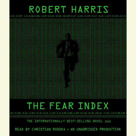 The Fear Index by Robert Harris | PenguinRandomHouse com: Books