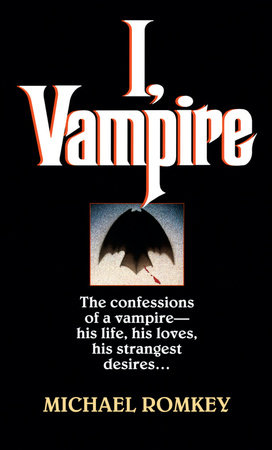 I, Vampire by Michael Romkey