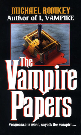 The Vampire Papers by Michael Romkey