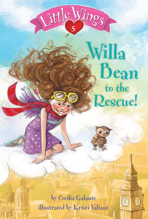 Little Wings #5: Willa Bean to the Rescue! by Cecilia Galante; illustrated by Kristi Valiant