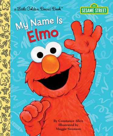 My Name Is Elmo (Sesame Street) by Constance Allen