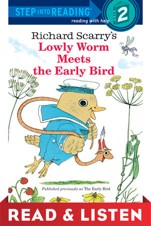 Lowly Worm Meets the Early Bird: Read & Listen Edition by Richard Scarry