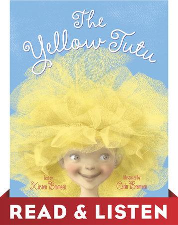 The Yellow Tutu: Read & Listen Edition by Kirsten Bramsen
