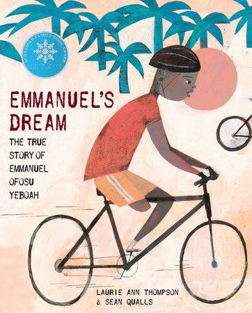 Emmanuel's Dream: The True Story of Emmanuel Ofosu Yeboah by Laurie Ann Thompson