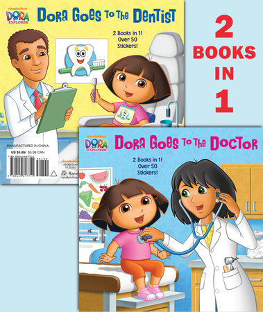Dora Goes to the Doctor/Dora Goes to the Dentist (Dora the Explorer) by  Random House, Robert Roper | PenguinRandomHouse com: Books