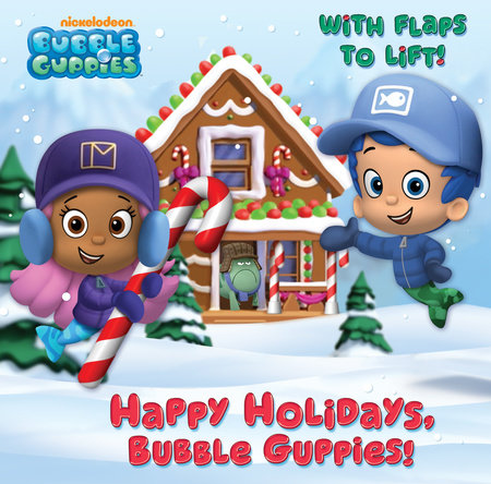Happy Holidays, Bubble Guppies! (Bubble Guppies) by Mary Tillworth