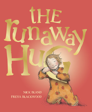 The Runaway Hug by Nick Bland
