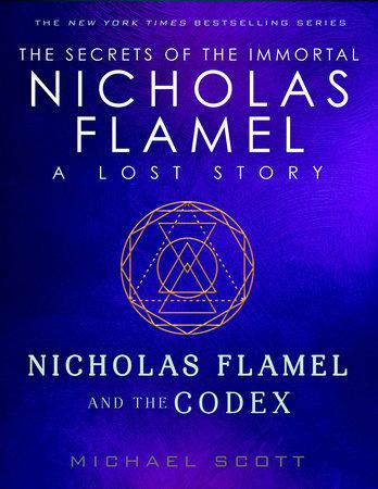 Nicholas Flamel and the Codex by Michael Scott