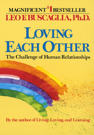 Loving Each Other by Leo F. Buscaglia