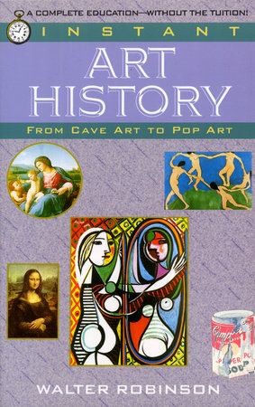 Instant Art History by Walter Robinson