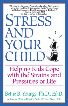 Stress and Your Child by Bettie B. Youngs