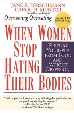 When Women Stop Hating Their Bodies by Jane R. Hirschmann