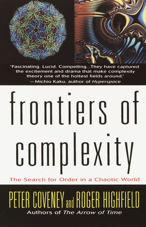 Frontiers of Complexity by Peter Coveney and Roger Highfield