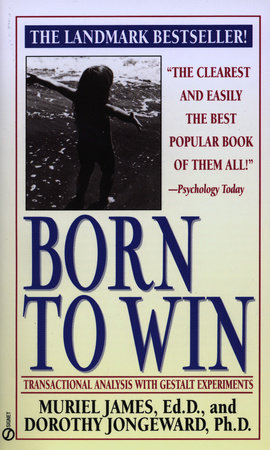 Born to Win by Muriel James and Dorothy Jongeward