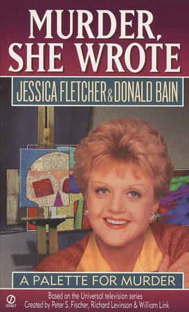 Murder, She Wrote: a Palette for Murder by Jessica Fletcher and Donald Bain