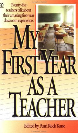 My First Year as a Teacher by