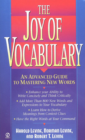 The Joy of Vocabulary by Harold Levine, Norman Levine and Robert T. Levine