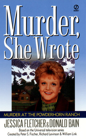 Murder, She Wrote: Murder at the Powderhorn Ranch by Jessica Fletcher and Donald Bain