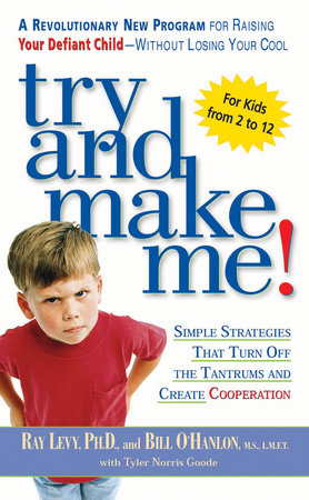 Try and Make Me! by Ray Levy and Bill O'hanlon