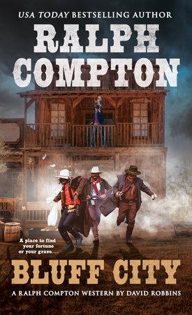 Ralph Compton Bluff City by Ralph Compton and David Robbins