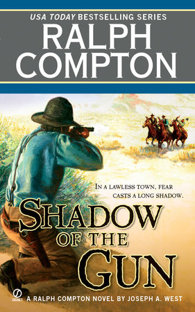 Ralph Compton Shadow of the Gun by Ralph Compton and Joseph A. West