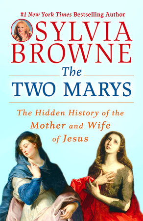 The Two Marys by Sylvia Browne and Lindsay Harrison