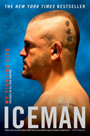 Iceman by Chuck Liddell and Chad Millman