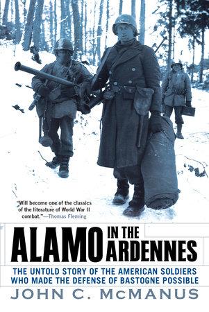 Alamo in the Ardennes by John C. McManus