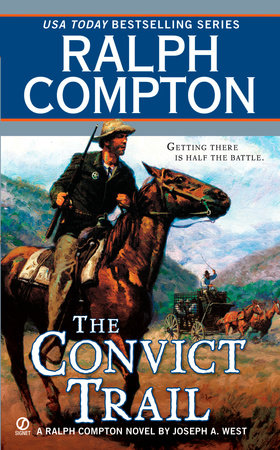 Ralph Compton the Convict Trail by Ralph Compton and Joseph A. West